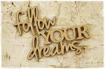 "Napis MDF - ""Follow your dreams"""